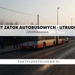 REMONT ZATOK AUTOBUSOWYCH – UTRUDNIENIA