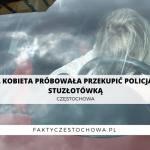 PIJANA KOBIETA PRÓBOWAŁA PRZEKUPIĆ POLICJANTÓW STUZŁOTÓWKĄ